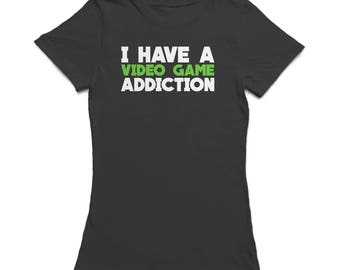 I Have A Video Game Addiction Graphic Women's T-shirt
