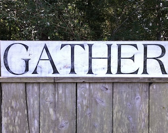 Gather sign, Fixer Upper Inspired Signs,8.5x40, Rustic Wood Signs, Farmhouse Signs, Wall Décor