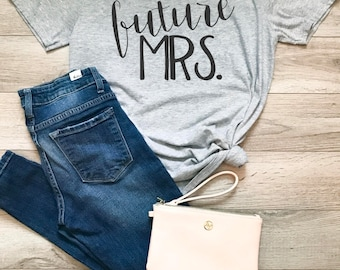 Future Mrs, ladies t-shirt, t-shirt, bride to be, engagement, wedding, bridal party, bride to be gift, bridal shower gift, bride to be shirt