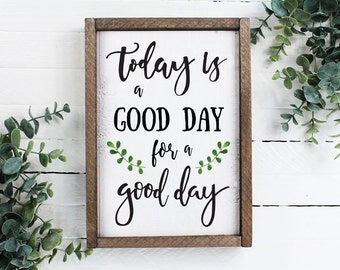 FREE SHIPPING Today Is A Good Day For A Good Day Funny Framed Wood Sign Rustic Funny Sign Rustic wall art Gift for Friend