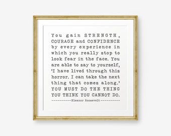 Eleanor Roosevelt Quote, You gain strength, courage, and confidence, Inspiring quote, Motivational printable, Typewriter font, Square Art