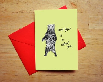 I Can't Bear To Be Without You Greetings Card