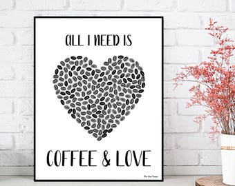All I need is coffee and love quote, Coffee quote, Kitchen poster, Kitchen wall decor, Coffee poster, Coffee lovers gift, Art for kitchen