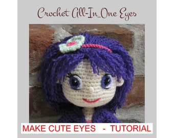 EYES for Amigurumi Dolls - Amigurumi Pattern Crochet Doll Pattern - Tutorial - PDF - Plush Doll