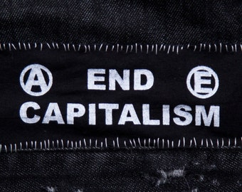 END CAPITALISM Fabric Patch