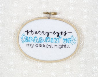 "Starry Eyes Sparkin' Up My Darkest Nights - Taylor Swift ""reputation"" inspired 3""x 5"" Embroidery - Ready to Ship"