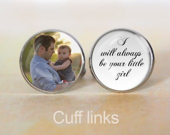Custom Photo Cuff Links, Cufflinks,  I will always be your little girl, Personalized, Father of the Bride, Bridal Gift