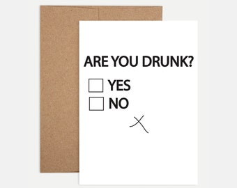 Funny Birthday Card - Are You Drunk?