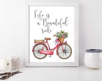 Life is Beautiful ride - Quote Art Print Poster - 8 x 10 inch - bike illustration
