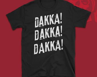 Orks Dakka Dakka Dakka Warhammer 40k Inspired T-shirt Wargaming Shirt Tabletop Miniatures Ork Gaming Tee