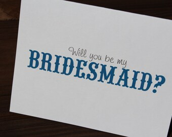 SALE Will You Be My Bridesmaid  ~  Maid of Honor ~  Flower Girl  ~ Matron of Honor Bridal Party Cards