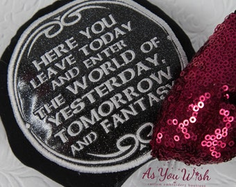 Custom personalized  Here today you enter embroidered Magic kingdom plaquequote fantasyland Frontierland embroidery mouse ears