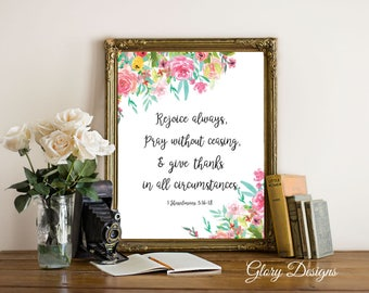Printable, Bible verse art, Bible Verse Printable, Rejoice always pray without ceasing printable, 1 Thessalonians 5:16-18 printable, Floral