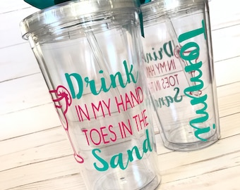 Drink in my Hand Toes in the Sand Tumbler - 16oz Tumbler | Spring Break |Bridesmaid Gift | Girls Weekend | Beach Trip | Personalized Vacatio