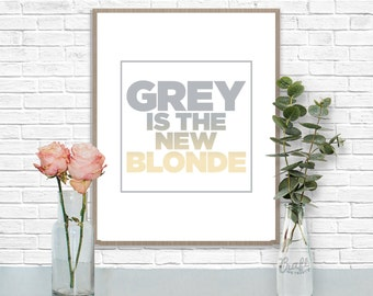 Grey est la nouvelle Blonde impression numérique • gris cheveux fierté Instant Download Home Decor mural Art citation inspiration imprimable
