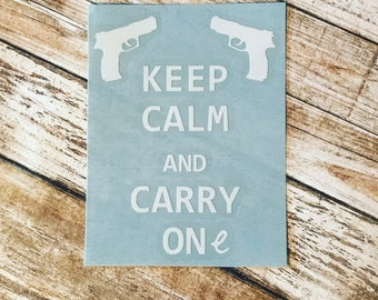 Keep Calm and Carry One Vinyl Decal