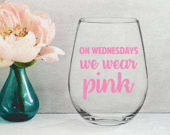 On Wednesdays We Wear Pink- 21 oz STEMLESS WINE GLASS - girlfriend gift, mom gift, housewarming gift, mean girls