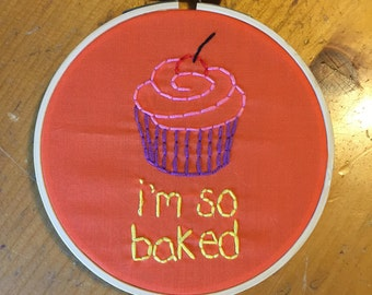 I'm So Baked Cupcake embroidery