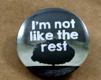 Not Like The Rest Pinback Button, Individuality Magnet, One of a Kind Keychain, Be Yourself, Unique Person Pin, Accessories, Backpack Pins
