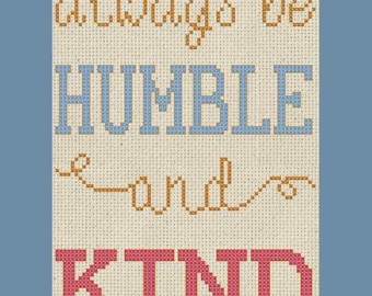 Always be Humble and Kind Cross Stitch PDF Pattern