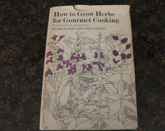 How to Grow Herbs for Gourmet Cooking by Frederick O. Anderson, 1967 HC w/DJ