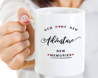 Coffee Mug for house warming -new home new adventure new memories -New Homeowner Gifts