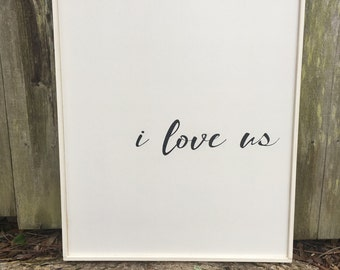 I love us sign, Fixer Upper Inspired Signs,20x27, Rustic Wood Signs, Farmhouse Signs, Wall Décor