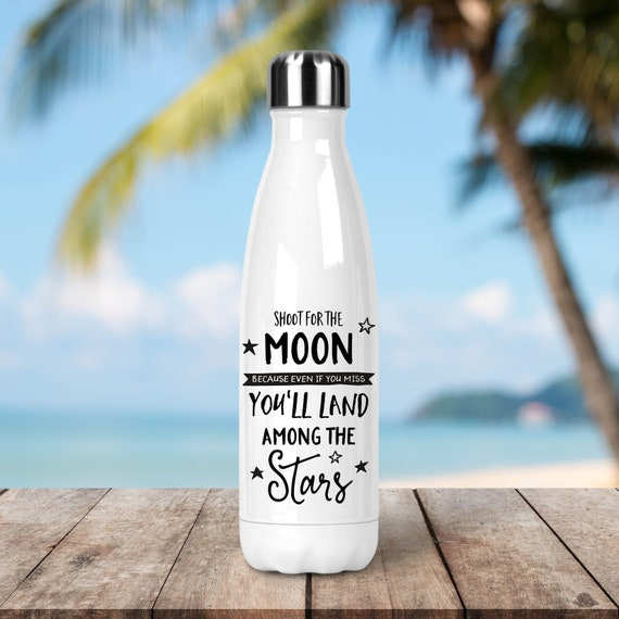 Stainless Steel Water Bottle - Shoot for the Moon - BPA Free Eco Friendly Water Bottle