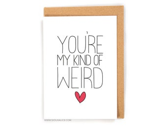 Valentines day card - Valentines card - Anniversary card - funny weird as me boyfriend card for him love I love you birthday card gift