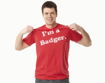 Wisconsin I'm a Badger T Shirt Vintage Look and Feel Men's S, M, L, XL