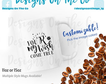 Coffee Mug, Inspirational, You are my Wish come true, Sizes Vary, Tumbler, Glass, Ceramic, Foil, Pink Gold Silver Metallic, Latte, Black