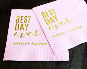 Gold Foil Best Day Ever Party Napkins, Custom Napkins, Personalized Wedding Napkins, Foil Printed Napkins, Cake Table Wedding Napkins