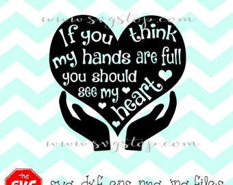 If You Think My Hands Are Full You Should See My Heart Design SVG Dxf Eps Jpg Png files for Cricut, Silhouette, Vinyl Cutters and Printing