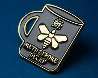 Meth before Decaf - Breaking Bad Lapel Pin