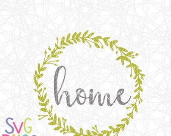 Home SVG, Wreath, Home Sweet Home, Decor, Family, Cricut & Silhouette Compatible Cut File, DXF, Digital Download Design, SVG Bliss File