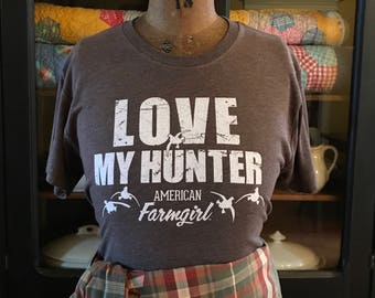 LOVE MY HUNTER (Ducks) by American Farmgirl