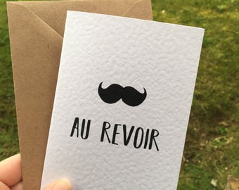 Au Revoir, Leaving, Card, good bye,  moving, new life, Cute, A6, Black and White, Moustache