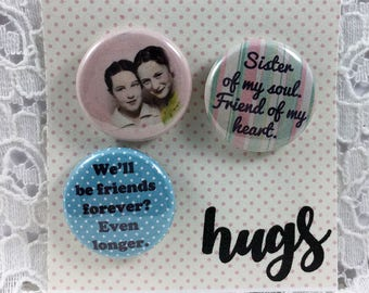 """We Will Be Friends Forever-Best Friends Pin Set- BFFs Pin set- Friendship Pins- Friends Pins- Girlfriends 1"""" pin back button set"""