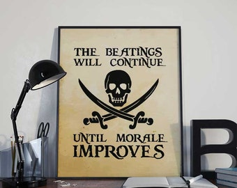 The Beatings will Continue - Pirate Art Print Poster -  PRINTABLE 8x10 inches Wall Decor, Inspirational Print, Home Decor, Gift