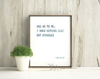 """Walt Whitman Quote """"And as to me, I know nothing else but miracles"""" 8x10 DOWNLOADABLE Print, Digital Download, Walt Whitman Print, Wall Art"""