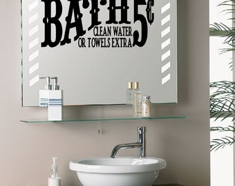 Bath 5 cents Clean water or Towels Extra  ~ Wall Decal or Glass Decal