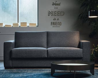 A friend in need is a friend indeed - Motivational Wall Decal Sticker, Motivational Vinyl decal collection, Inspiring Phrases and Thoughts
