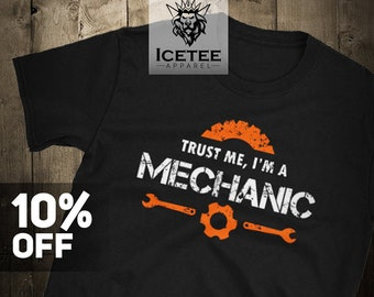 Trust Me I'm A Mechanic T-shirt -  Funny Mechanic Shirt - Mechanic Gift - Gift for Mechanic - Mechanic gifts, I'm A Mechanic Husband Dad
