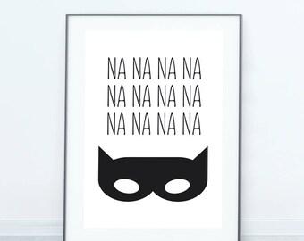 Na Na Na Batman Print, Wall Art Print, Printable Art, Kids Art, Boho, Monochrome, Minimalist, Scandinavian