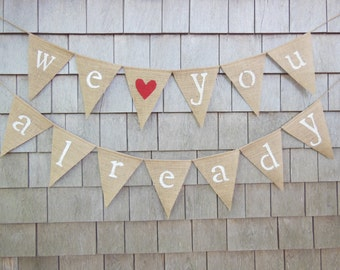 We Love You Already Banner, Baby Banner, Baby Bunting, Baby Shower Decor, Pregnancy Photo Prop, Pregnancy Announcement, Burlap Banner Rustic