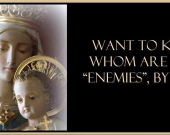 Who is your enemy ?