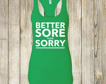 better sore workout shirt, workout tank, workout clothes, funny workout tank, funny workout shirts, gym shirt, funny gym shirt