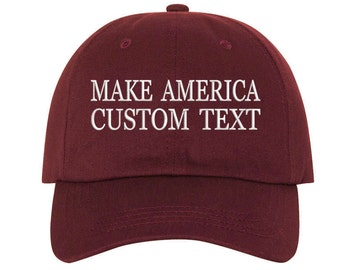 Custom Dad Hat Embroidered Dad Hat, MAKE AMERICA, Your text Here Personalized Custom Hat Personalized Baseball Cap,Choose Your Text,Burgundy