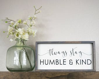 Always stay humble and kind, humble and kind sign, 12x6, farmhouse style shelf sign, wooden sign, fixerupper style sign laundry wall decor