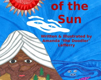The Legend of the Sun by Amanda the Doodler Lafferry